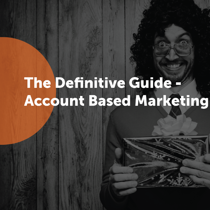 The Definitive Guide: Account Based Marketing